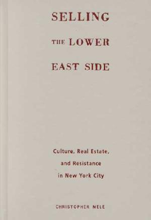 Selling the Lower East af Christopher Mele