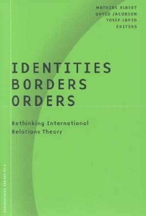 Identities, Borders, Orders af Mathias Albert, David Jacobson, David Jacobsen