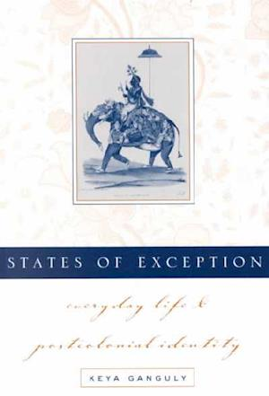States of Exception af Keya Ganguly