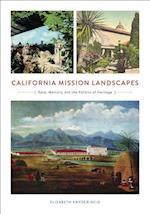 California Mission Landscapes (Architecture, Landscape, and American Culture)