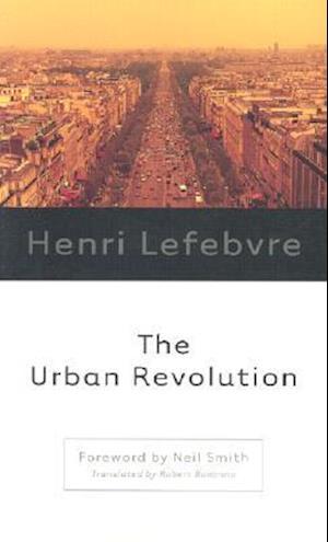 The Urban Revolution af Henri Lefebvre, Neil Smith, Robert Bononno