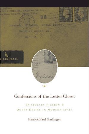 Confessions of the Letter Closet af Patrick Paul Garlinger