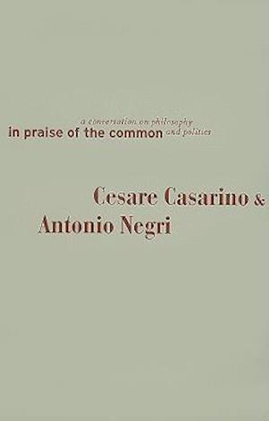 In Praise of the Common af Antonio Negri