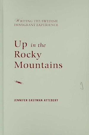 Up in the Rocky Mountains af Jennifer Eastman Attebery