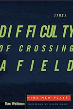 Difficulty of Crossing a Field af Mac Wellman
