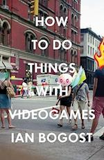 How to Do Things With Videogames (Electronic Mediations)