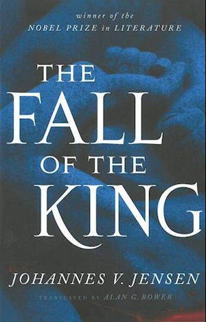 The Fall of the King af Johannes V Jensen