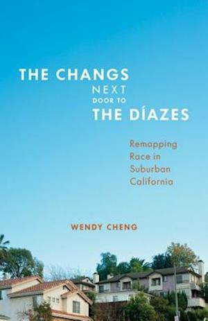 The Changs Next Door to the Diazes af Wendy Cheng