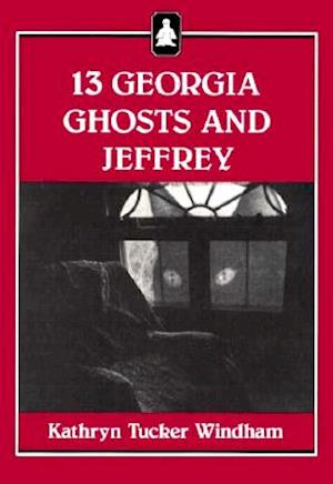 13 Georgia Ghosts and Jeffrey af Kathryn Tucker Windham