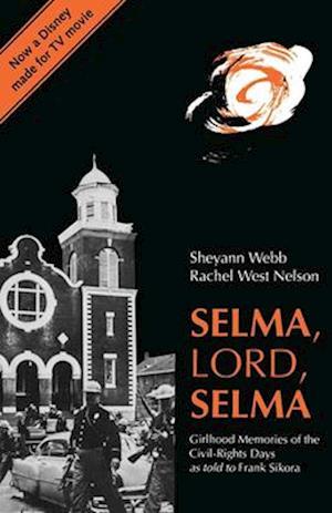 Selma, Lord, Selma af Rachel West Nelson, Sheyann Webb, Frank Sikora