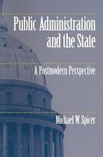 Public Administration and the State Public Administration and the State Public Administration and the State af Michael W. Spicer