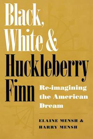 Black, White, and Huckleberry Finn af Elaine Mensh