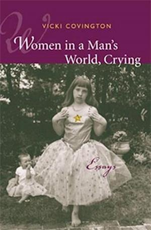 Women in a Man's World, Crying af Vicki Covington