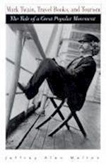 Mark Twain, Travel Books, and Tourism af Jeffrey Alan Melton