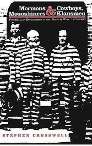 Mormons and Cowboys, Moonshiners and Klansman af Stephen Cresswell