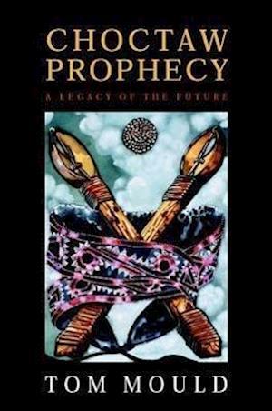 Choctaw Prophecy af Tom Mould