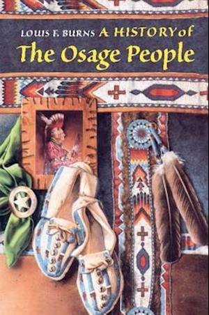 A History of the Osage People af Louis F. Burns