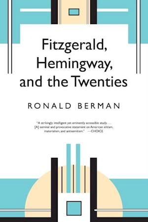 Fitzgerald, Hemingway, and the Twenties af Ronald Berman