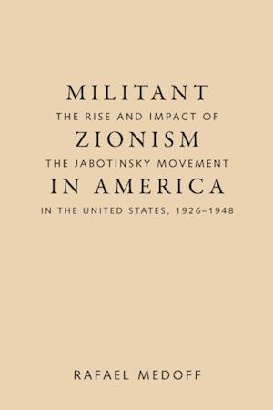 Militant Zionism in America af Rafael Medoff