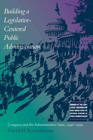 Building a Legislative-Centered Public Administration af David Rosenbloom