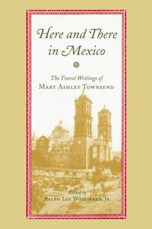 Here and There in Mexico af Mary Ashley Townsend