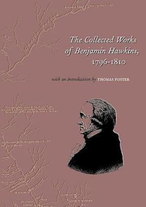 The Collected Works of Benjamin Hawkins af Benjamin Hawkins