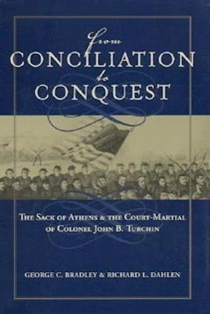 From Conciliation to Conquest af George C. Bradley