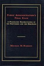 Public Administration's Final Exam af Michael M. Harmon