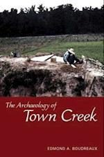 The Archaeology of Town Creek af Edmond A. Boudreaux