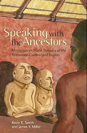 Speaking with the Ancestors af James V. Miller, Kevin E. Smith