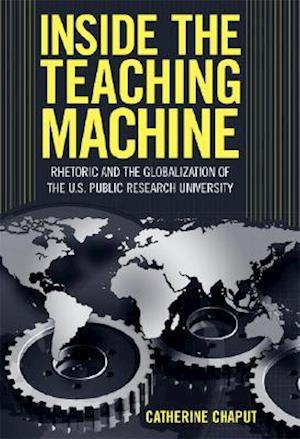 Inside the Teaching Machine af Catherine Chaput
