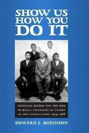 Show Us How You Do It af Edward J. Robinson