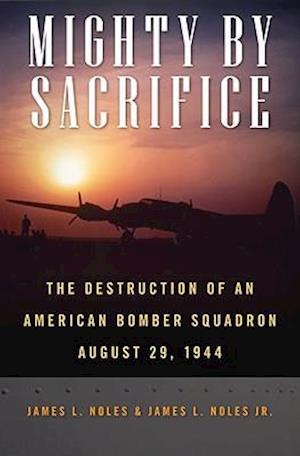 Mighty by Sacrifice af James L. Noles Jr., James L. Noles