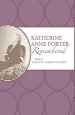 Katherine Anne Porter Remembered af Darlene Harbour Unrue