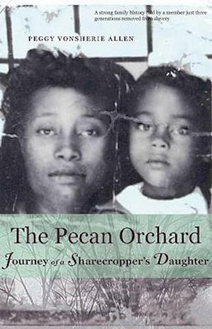 The Pecan Orchard af Peggy Vonsherie Allen