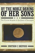 By the Noble Daring of Her Sons af Jonathan C. Sheppard