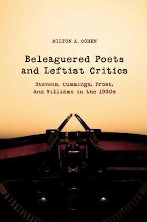 Beleaguered Poets and Leftist Critics af Milton A. Cohen