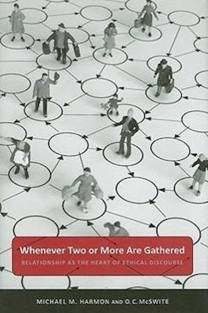 Whenever Two or More Are Gathered af Michael M. Harmon, O. C. McSwite