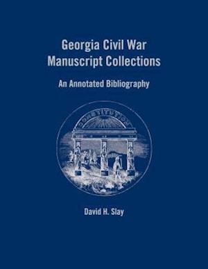 Georgia Civil War Manuscript Collections af David H. Slay