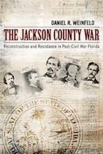 The Jackson County War af Daniel R. Weinfeld