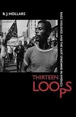 Thirteen Loops af B. J. Hollars