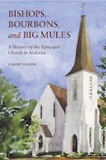 Bishops, Bourbons, and Big Mules af J. Barry Vaughn