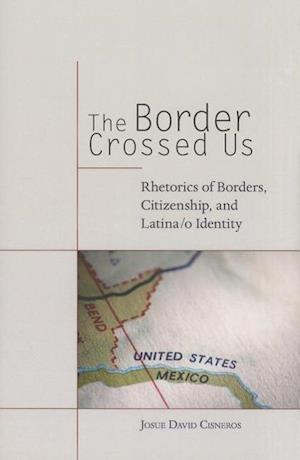 The Border Crossed Us af Josue David Cisneros