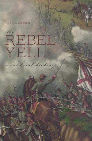 The Rebel Yell af Craig A. Warren