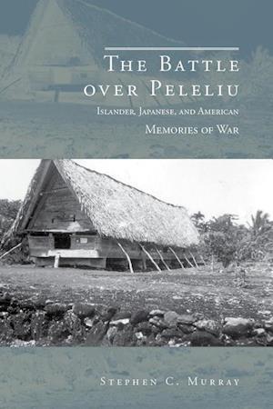 The Battle Over Peleliu af Stephen C. Murray