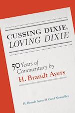 Cussing Dixie, Loving Dixie af H. Brandt Ayers