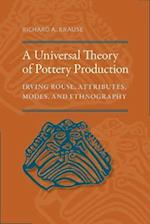 A Universal Theory of Pottery Production af Richard A. Krause