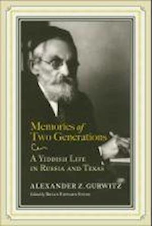 Memories of Two Generations af Alexander Z. Gurwitz, Z. Gurwitz