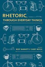 Rhetoric, Through Everyday Things (Alabama Rhetoric Culture Society Criticism)
