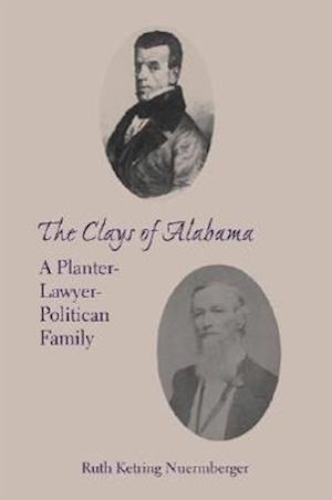 The Clays of Alabama af Ruth Ketring Nuermberger, Ken S. McAllister